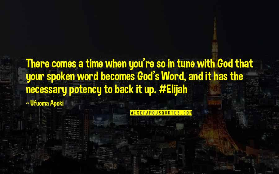 Back It Up Quotes By Ufuoma Apoki: There comes a time when you're so in