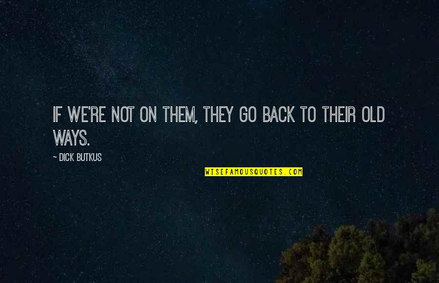 Back My Old Ways Quotes Top 18 Famous Quotes About Back My Old Ways