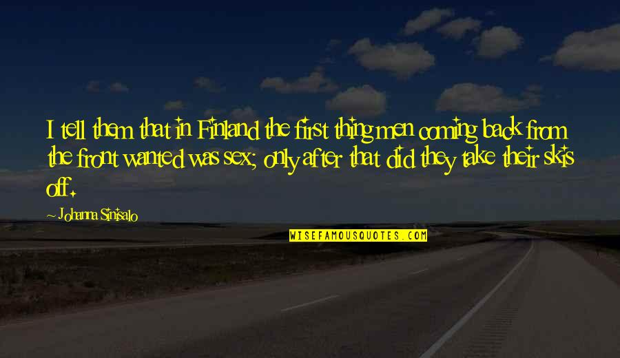 Back Off Quotes By Johanna Sinisalo: I tell them that in Finland the first