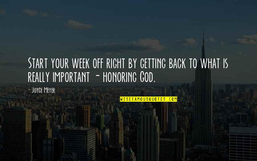 Back Off Quotes By Joyce Meyer: Start your week off right by getting back
