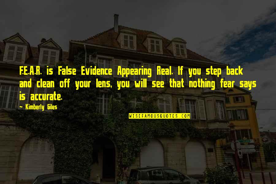 Back Off Quotes By Kimberly Giles: F.E.A.R. is False Evidence Appearing Real. If you
