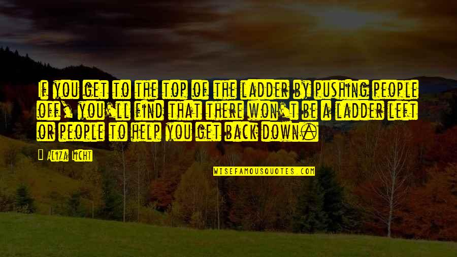 Back On Top Quotes By Aliza Licht: If you get to the top of the