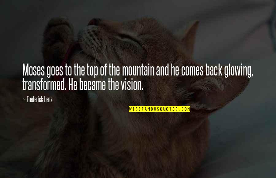 Back On Top Quotes By Frederick Lenz: Moses goes to the top of the mountain