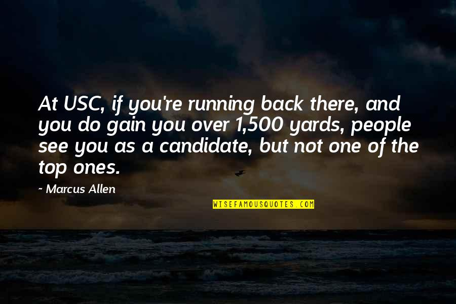 Back On Top Quotes By Marcus Allen: At USC, if you're running back there, and