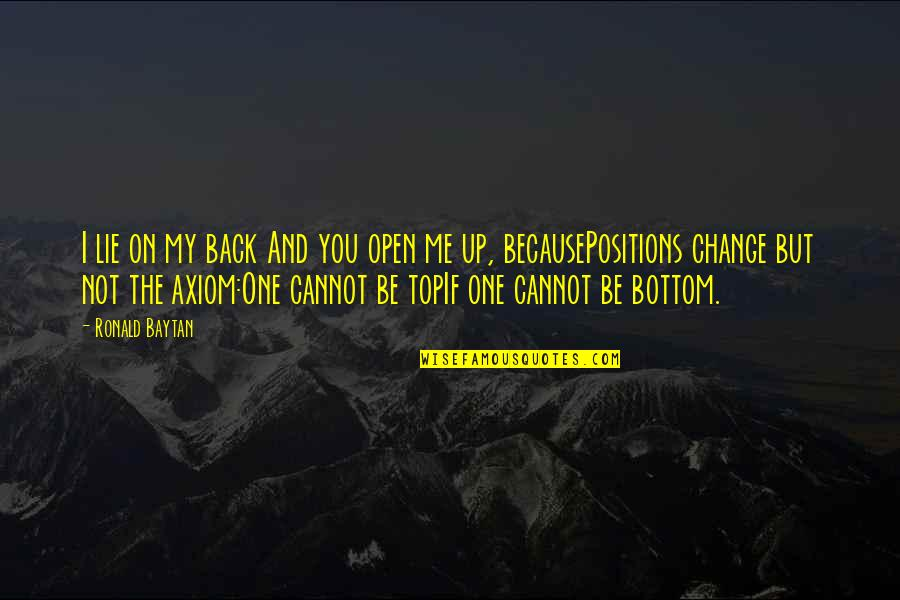Back On Top Quotes By Ronald Baytan: I lie on my back And you open