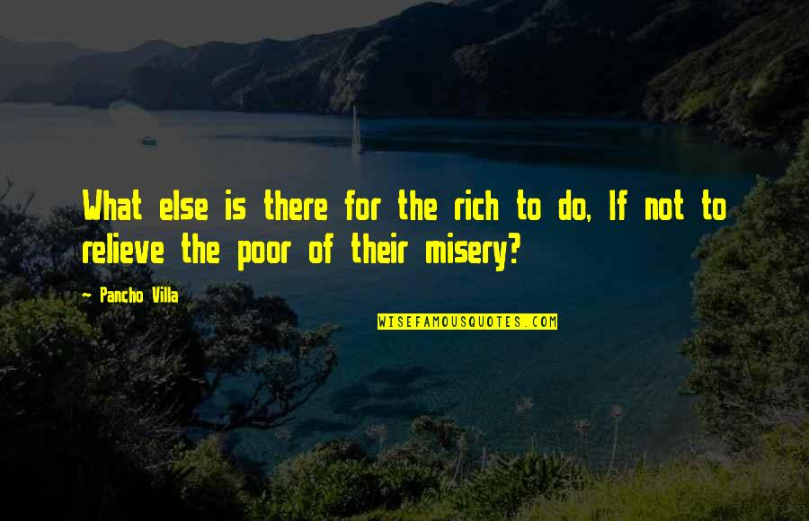 Back Strapping Quotes By Pancho Villa: What else is there for the rich to