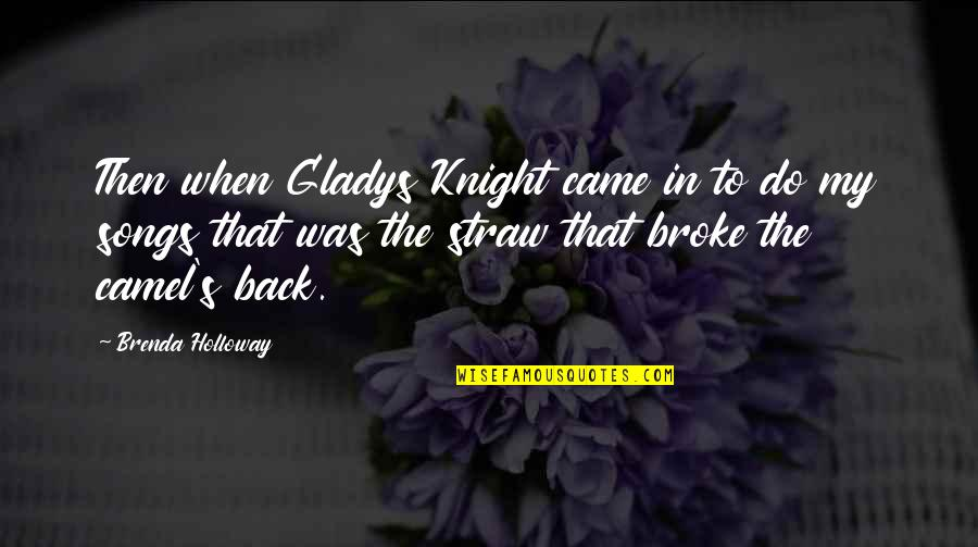 Back Then Quotes By Brenda Holloway: Then when Gladys Knight came in to do