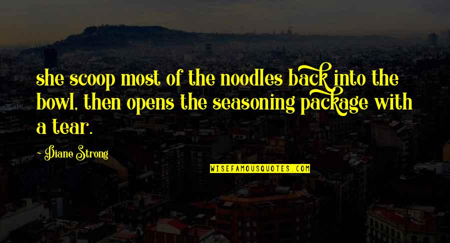 Back Then Quotes By Diane Strong: she scoop most of the noodles back into