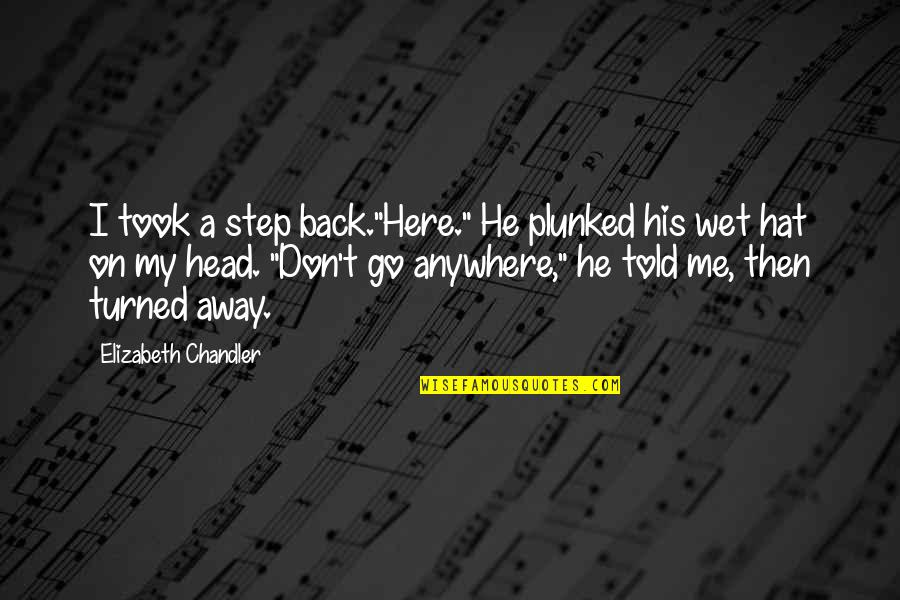 """Back Then Quotes By Elizabeth Chandler: I took a step back.""""Here."""" He plunked his"""