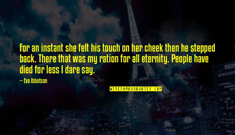 Back Then Quotes By Eva Ibbotson: For an instant she felt his touch on