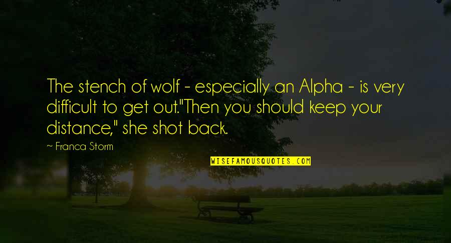 Back Then Quotes By Franca Storm: The stench of wolf - especially an Alpha