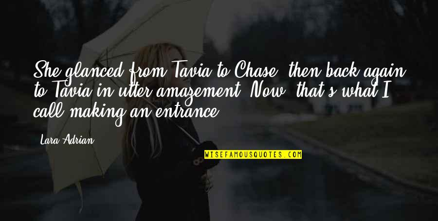 Back Then Quotes By Lara Adrian: She glanced from Tavia to Chase, then back