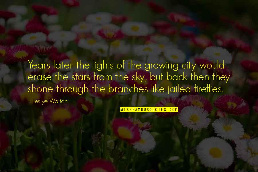 Back Then Quotes By Leslye Walton: Years later the lights of the growing city