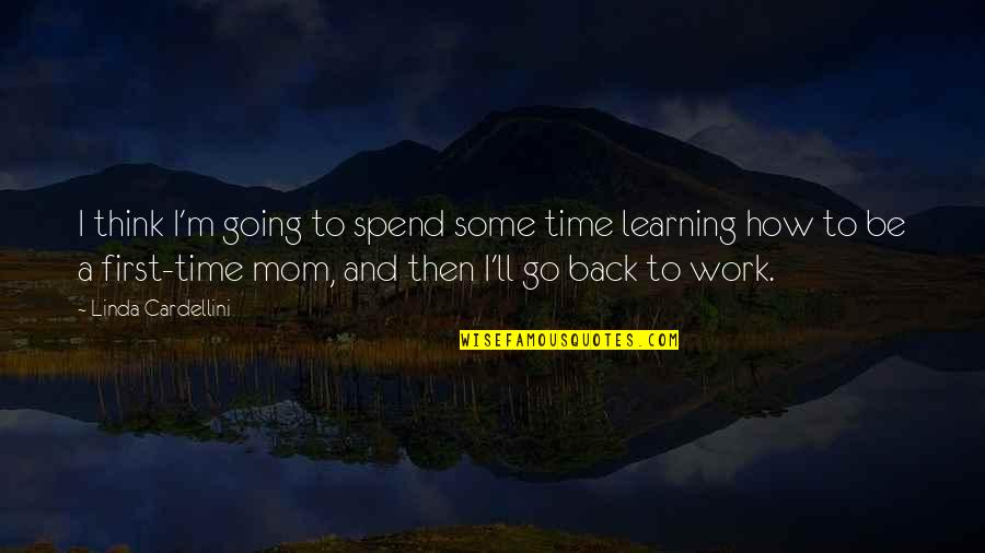 Back Then Quotes By Linda Cardellini: I think I'm going to spend some time