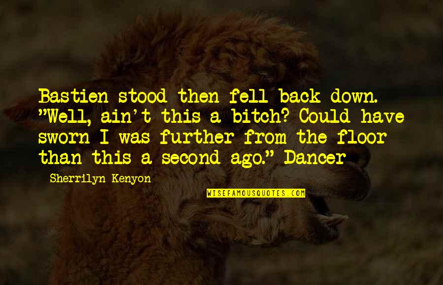 """Back Then Quotes By Sherrilyn Kenyon: Bastien stood then fell back down. """"Well, ain't"""