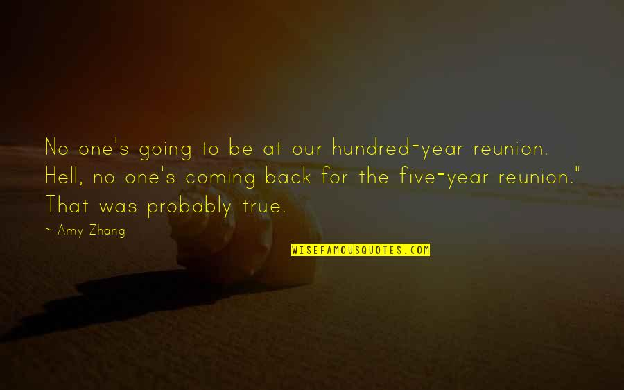 Back To Hell Quotes By Amy Zhang: No one's going to be at our hundred-year