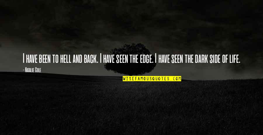 Back To Hell Quotes By Natalie Cole: I have been to hell and back. I