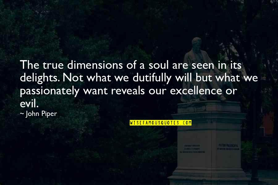 Back To School Sayings And Quotes By John Piper: The true dimensions of a soul are seen