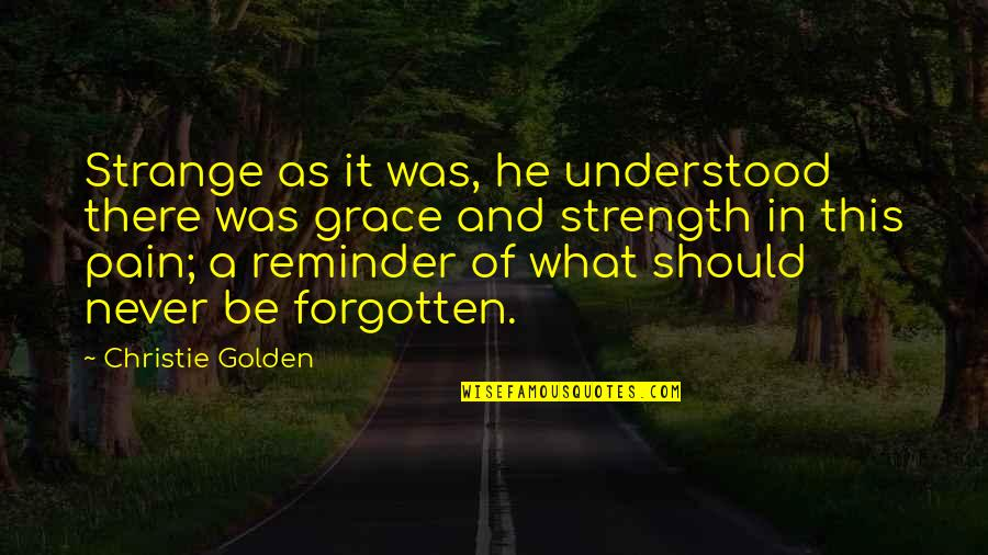 Backbeat Quotes By Christie Golden: Strange as it was, he understood there was