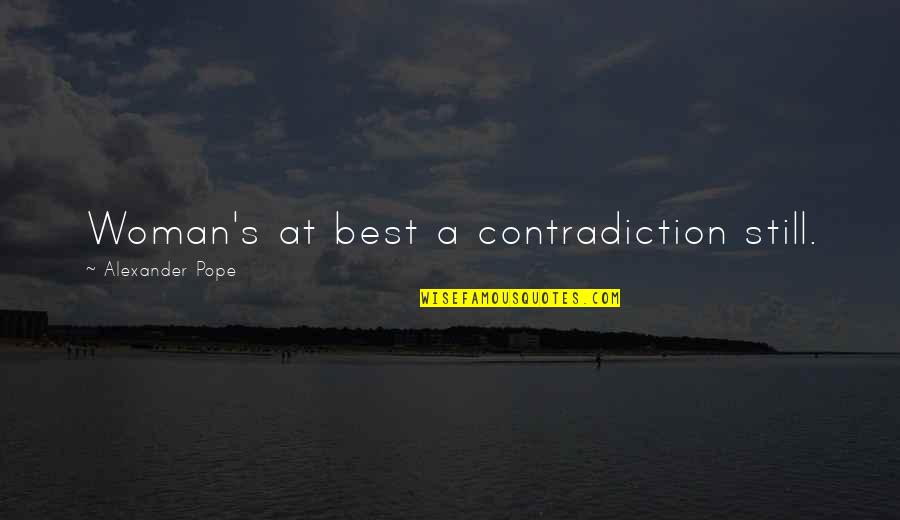 Background Actors Quotes By Alexander Pope: Woman's at best a contradiction still.