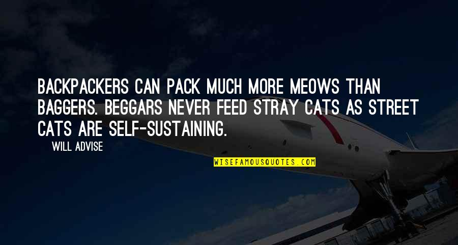 Backpack Quotes By Will Advise: Backpackers can pack much more meows than baggers.