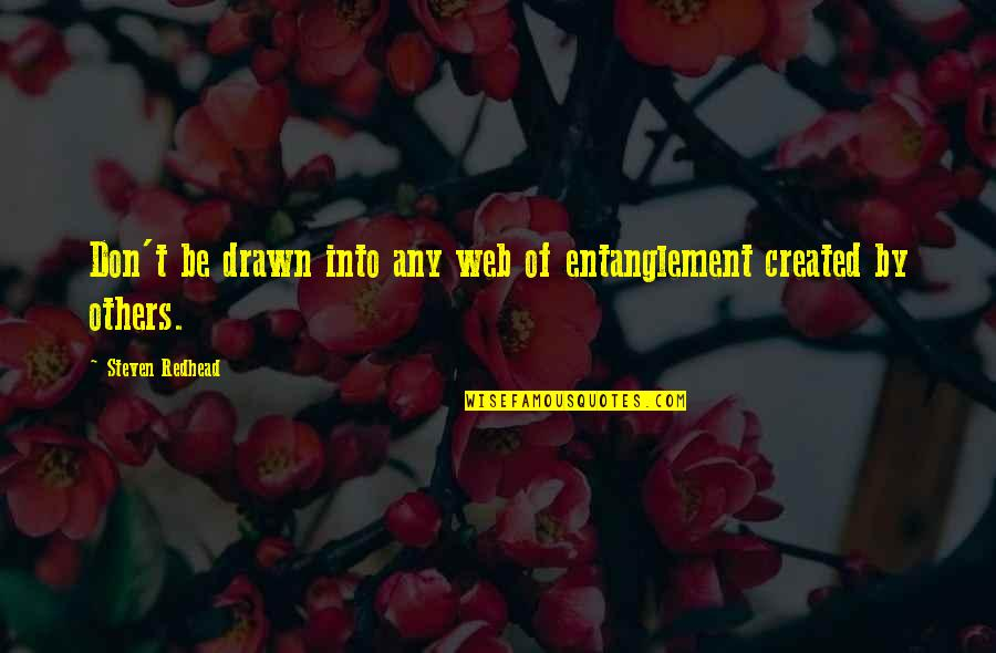 Backpacking Europe Quotes By Steven Redhead: Don't be drawn into any web of entanglement
