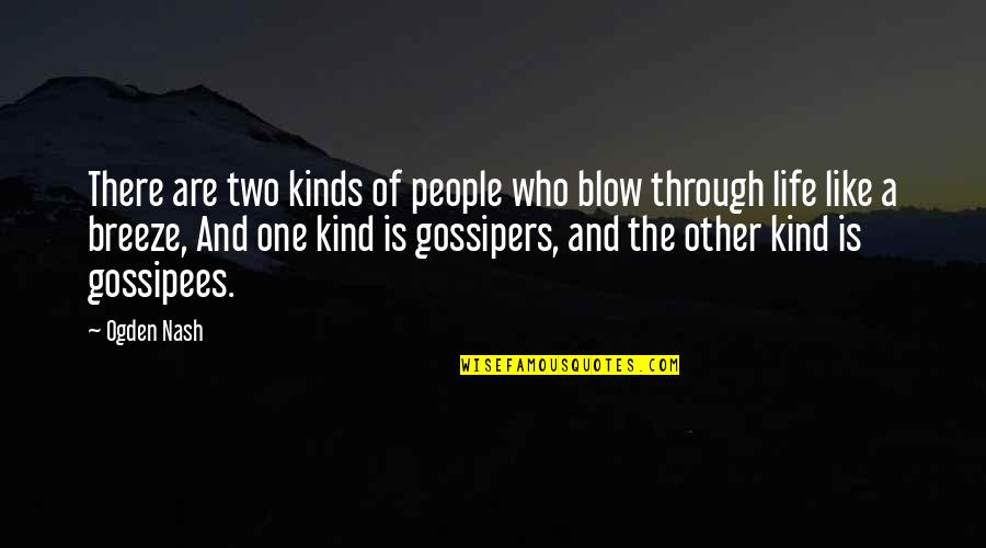Backstabbers Picture Quotes By Ogden Nash: There are two kinds of people who blow