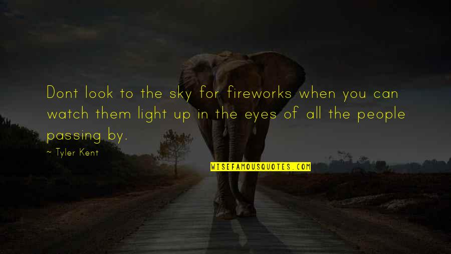 Backstabbers Picture Quotes By Tyler Kent: Dont look to the sky for fireworks when