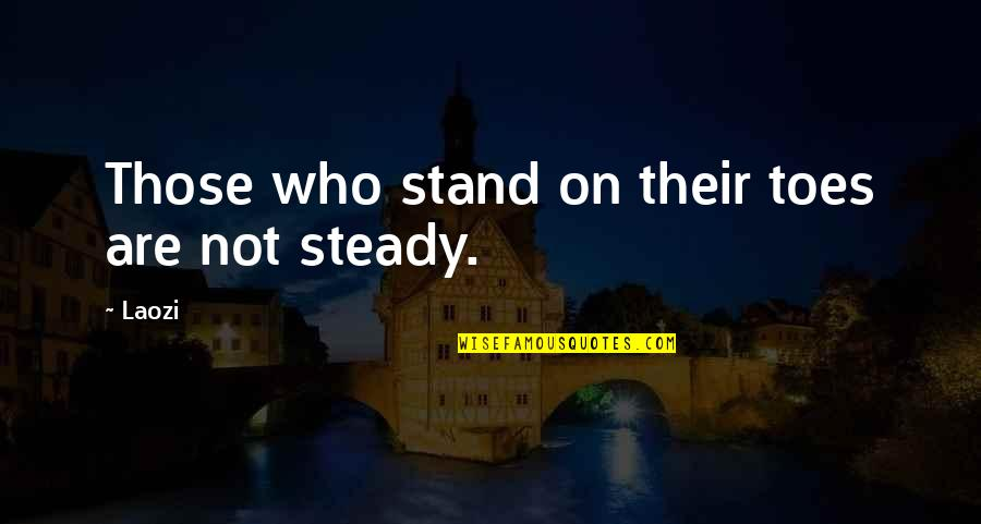 Backtracked Quotes By Laozi: Those who stand on their toes are not