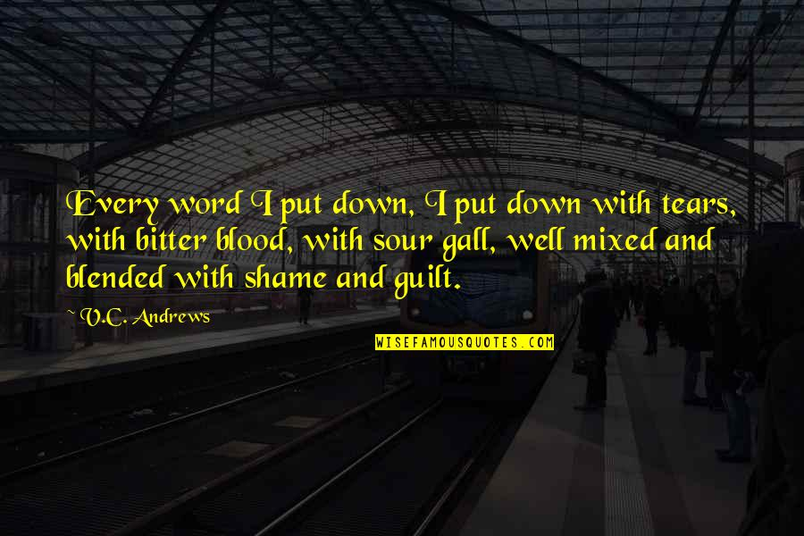 Backwater Gospel Quotes By V.C. Andrews: Every word I put down, I put down
