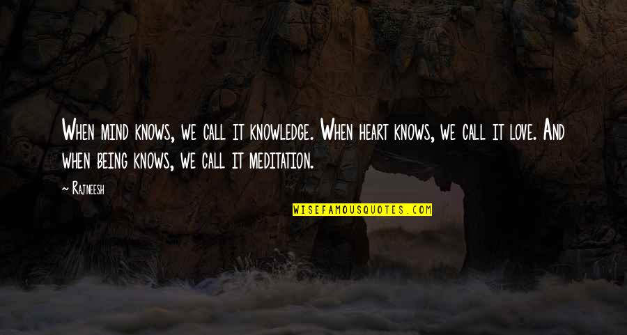 Bad Counsel Quotes By Rajneesh: When mind knows, we call it knowledge. When