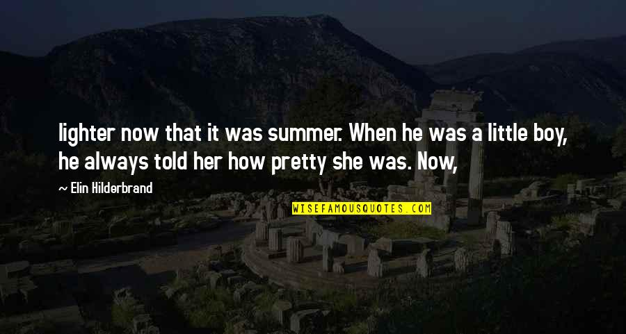 Bad Days Get Better Quotes By Elin Hilderbrand: lighter now that it was summer. When he