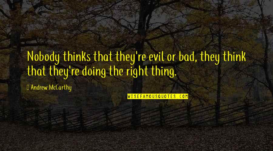 Bad Doing Quotes By Andrew McCarthy: Nobody thinks that they're evil or bad, they