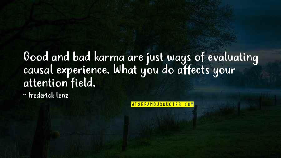 Bad Experience Quotes By Frederick Lenz: Good and bad karma are just ways of