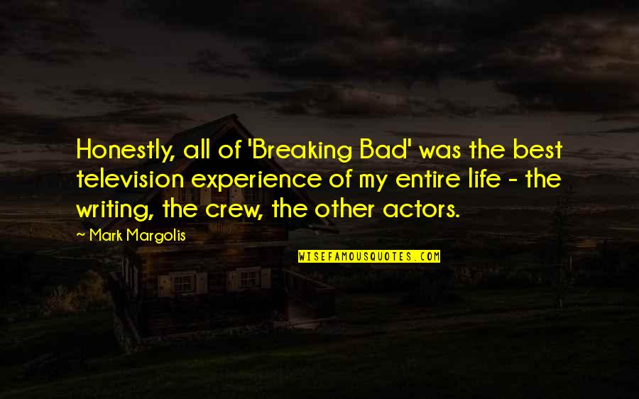 Bad Experience Quotes By Mark Margolis: Honestly, all of 'Breaking Bad' was the best