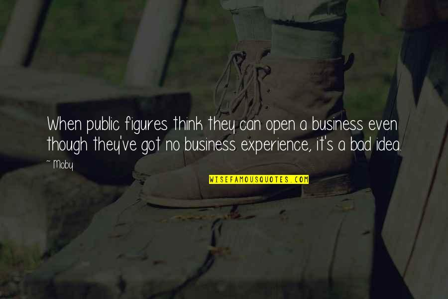 Bad Experience Quotes By Moby: When public figures think they can open a