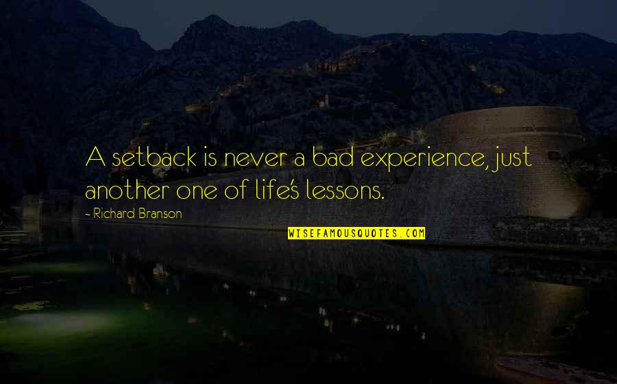 Bad Experience Quotes By Richard Branson: A setback is never a bad experience, just