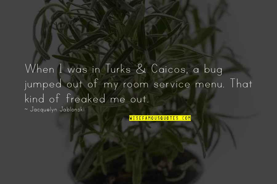 Bad Family Vacations Quotes By Jacquelyn Jablonski: When I was in Turks & Caicos, a