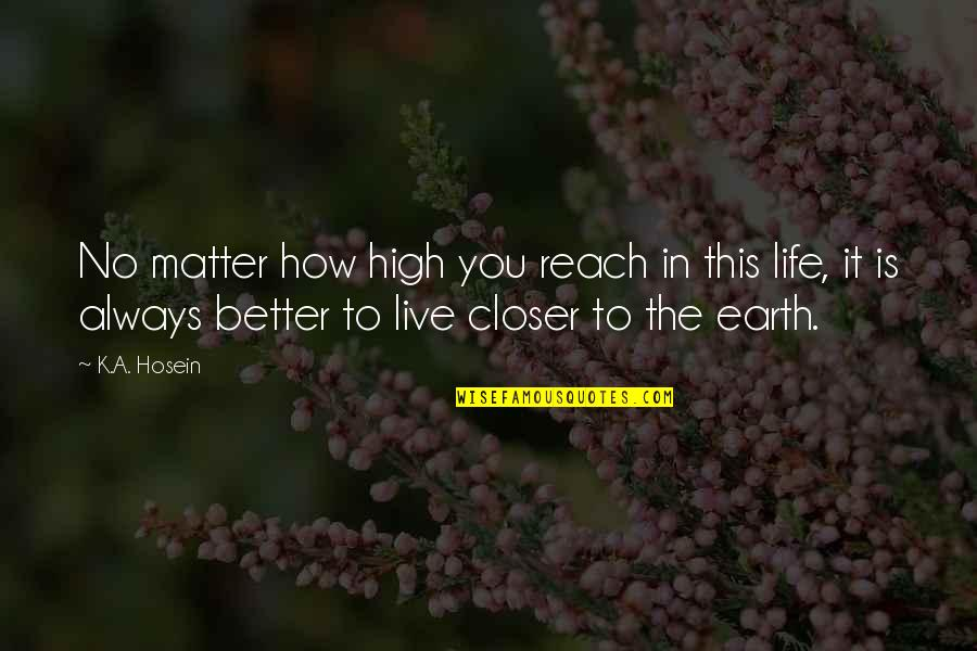 Bad Family Vacations Quotes By K.A. Hosein: No matter how high you reach in this