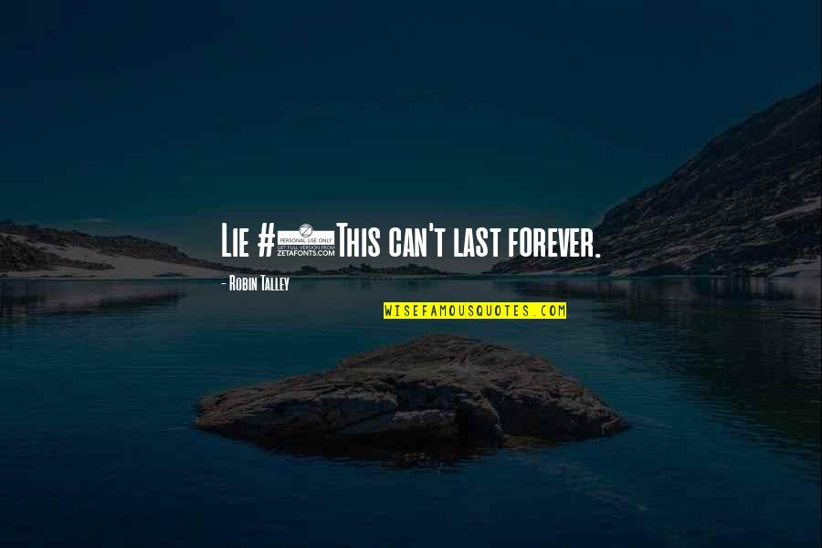Bad Father In Law Quotes By Robin Talley: Lie #5This can't last forever.