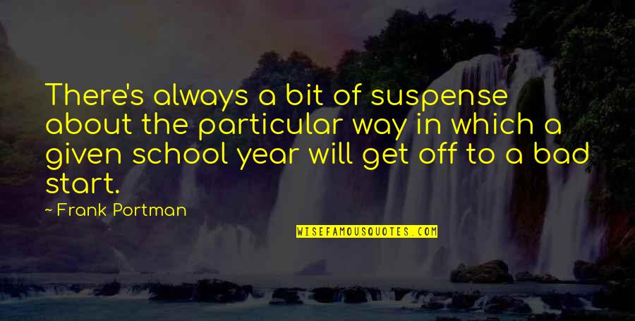 Bad Humor Quotes By Frank Portman: There's always a bit of suspense about the