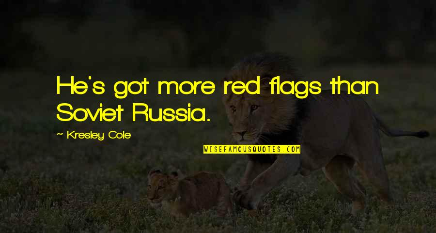 Bad Humor Quotes By Kresley Cole: He's got more red flags than Soviet Russia.