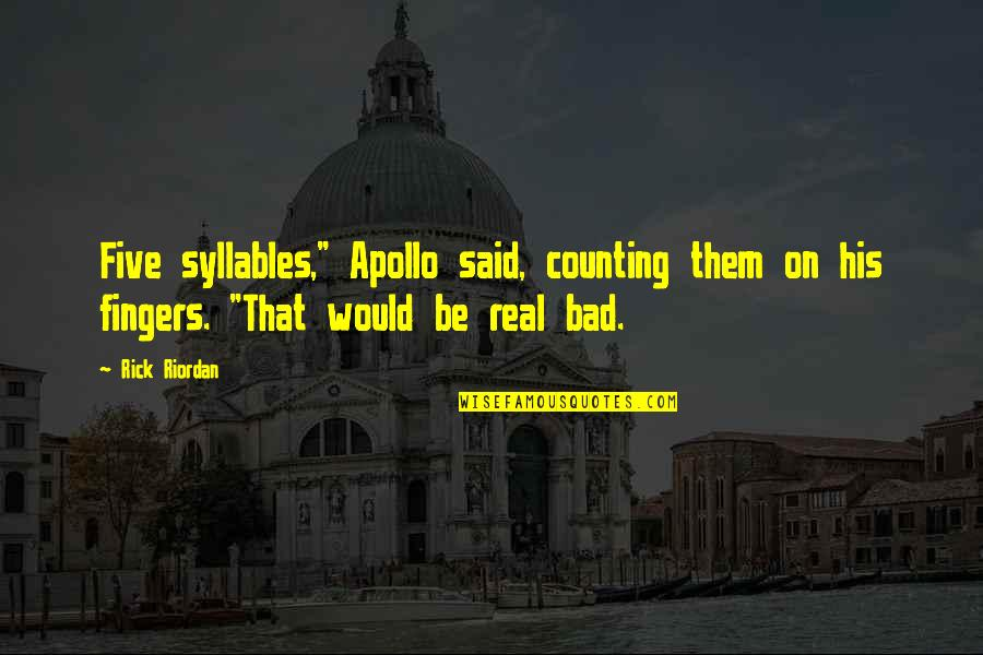 """Bad Humor Quotes By Rick Riordan: Five syllables,"""" Apollo said, counting them on his"""