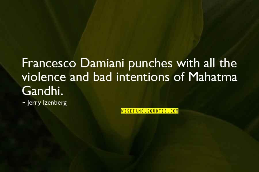 Bad Intention Quotes By Jerry Izenberg: Francesco Damiani punches with all the violence and