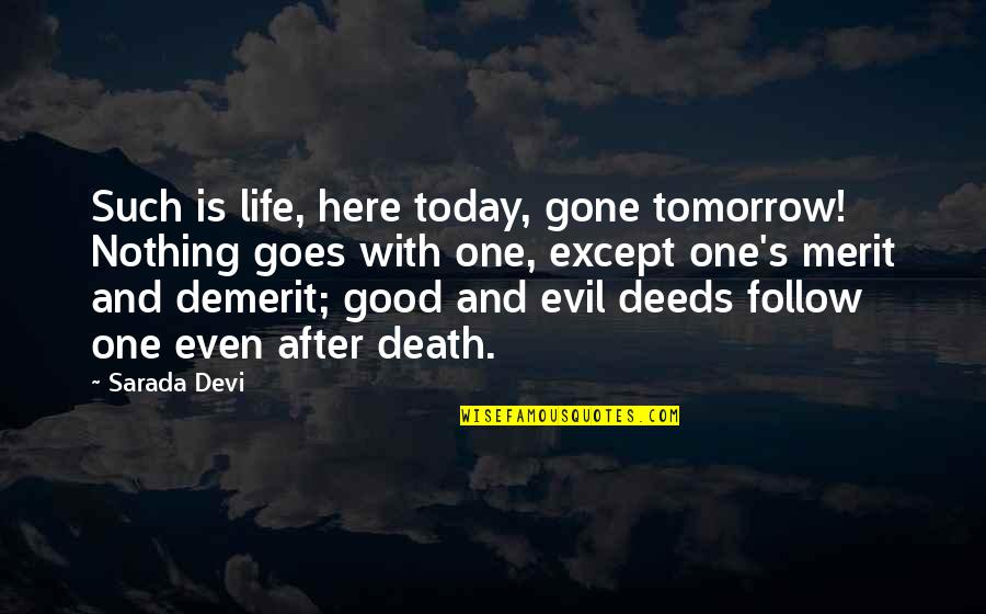 Bad Journalists Quotes By Sarada Devi: Such is life, here today, gone tomorrow! Nothing