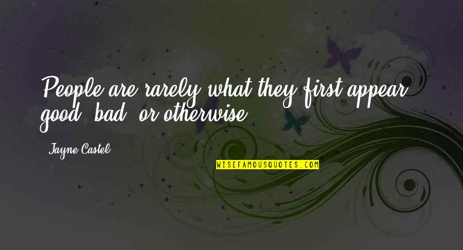 Bad Judgement Quotes By Jayne Castel: People are rarely what they first appear -