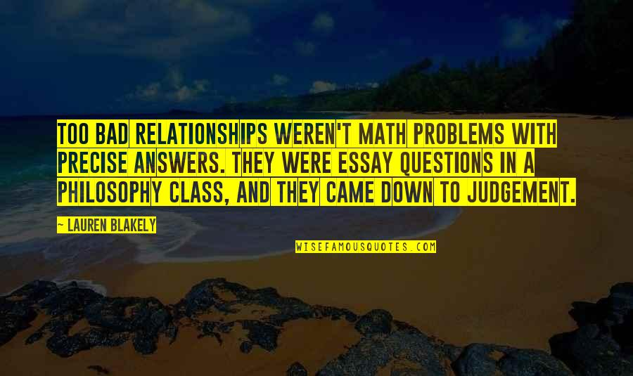 Bad Judgement Quotes By Lauren Blakely: Too bad relationships weren't math problems with precise
