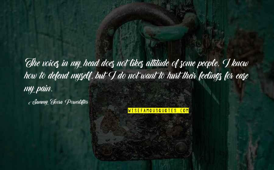 Bad People In Your Life Quotes By Sammy Toora Powerlifter: The voices in my head does not likes