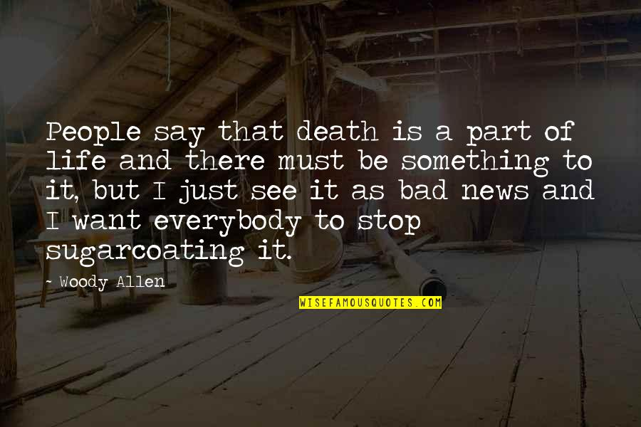 Bad People In Your Life Quotes By Woody Allen: People say that death is a part of