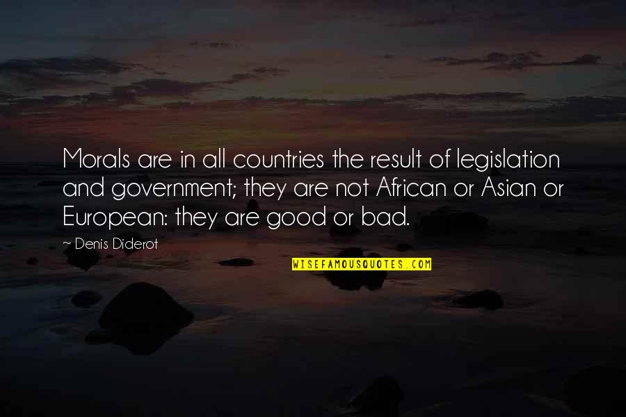 Bad Result Quotes By Denis Diderot: Morals are in all countries the result of